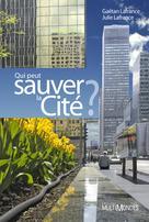 Qui peut sauver la Cité ? | Lafrance, Gaëtan