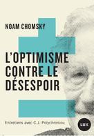 L'optimisme contre le désespoir   Polychroniou, C.J.