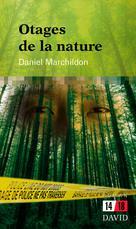 Otages de la nature | Marchildon, Daniel