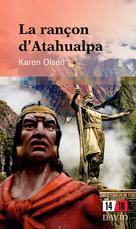 La rançon d�??Atahualpa | Olsen, Karen