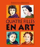 Quatre filles en art | Bergeron, Emmanuelle
