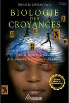 Biologie des Croyances, édition 10e anniversaire | Lipton, Bruce