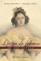 Lettres de femmes au XIXe siècle | Blanchet, Renée