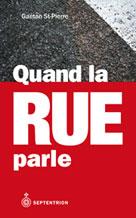 Quand la rue parle | St-Pierre, Gaétan