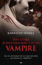 Tout ce que je veux pour Noël, c'est un vampire | Sparks, Kerrelyn