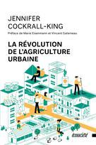 La révolution de l'agriculture urbaine | Cockrall-King, Jennifer