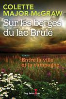 Sur les berges du lac Brûlé, tome 2 | Major-Mcgraw, Colette