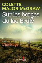 Sur les berges du lac Brûlé, tome 3 | Major-Mcgraw, Colette