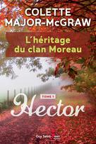 L'héritage du clan Moreau, tome 1 | Major-Mcgraw, Colette