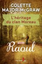 L'héritage du clan Moreau, tome 2 | Major-Mcgraw, Colette