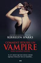 Comment séduire un vampire (sans vraiment essayer) | Sparks, Kerrelyn