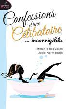 Confessions d'une célibataire... incorrigible | , Mélanie Beaubien