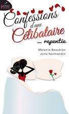 Confessions d'une célibataire... repentie | , Mélanie Beaubien