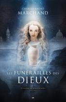 Les funérailles des dieux - Zivanka de Mazowieck | Marchand, Charles-André