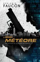 Le dossier météore | Faucon, Benjamin