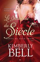 Le scandale du siècle | Bell, Kimberly
