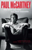 Paul McCartney - Des mots qui vont très bien ensemble | Mccartney, Paul