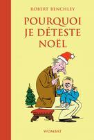 Pourquoi je déteste Noël   Benchley, Robert
