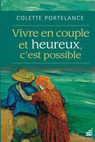 Vivre en couple et heureux, c'est possible | Portelance, Colette