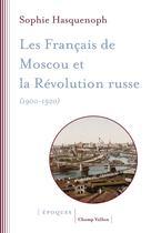 Les Français de Moscou et la révolution russe |