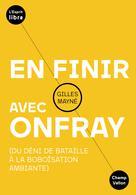 En finir avec Onfray | Mayné, Gilles
