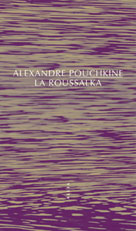 La Roussalka | Pouchkine, Alexandre