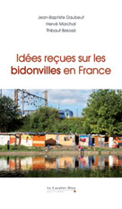 Idées reçues sur les bidonvilles en France | Daubeuf, Jean-Baptiste