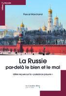 La Russie : par-delà le bien et le mal |