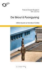 De Séoul à Pyongyang | Dayez-Burgeon, Pascal