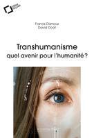Transhumanisme | Damour, Franck