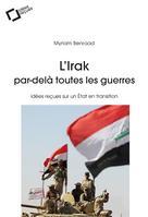 L'Irak, par-delà toutes les guerres   Benraad, Myriam