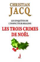 Les Trois Crimes de Noël  | Jacq, Christian