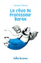 Le rêve du professeur Borax |  Florence, Thinard