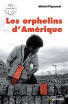 Les orphelins d'Amérique | Piquemal, Michel