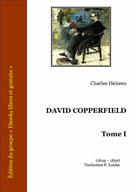 David Copperfield - Tome I | Dickens, Charles