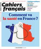 Cahiers français : Comment va la santé en France ? - n°408 | , Collectif