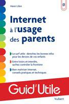 Internet à l'usage des parents | Lilen, Henri