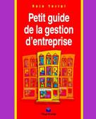 Petit guide de la gestion d'entreprise   Yazigi, Raja