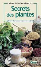 Secrets des plantes | Pierre, Michel