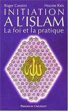 Initiation à l'Islam | Caratini, Roger