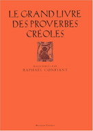 Le grand livre des proverbes créoles  | Confiant, Raphaël