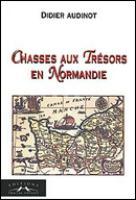 Chasses aux trésors en Normandie   Audinot, Didier