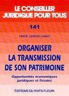 Organiser la transmission de son patrimoine | Jarrige-Lemas, Hervé