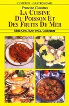 La cuisine du poisson et des fruits de mer | Claustres, Francine