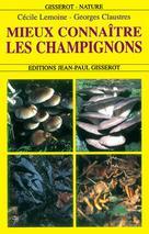 Mieux connaître les Champignons | Claustres, Georges