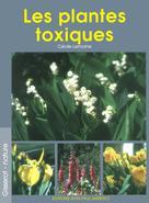 Les plantes toxiques | Lemoine, Cécile