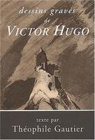 Dessins de Victor Hugo gravés par Paul Chenay | Gautier, Théophile