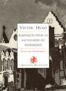 Pamphlets pour la sauvegarde du patrimoine | Hugo, Victor