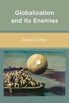 Globalization and Its Enemies | Cohen, Daniel