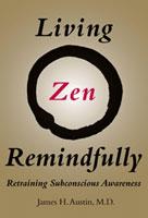 Living Zen Remindfully | Austin, James H.